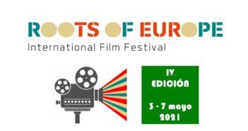 IV Festival Internacional de Cine de Cortometraje Raíces de Europa. 3 – 7 mayo 2021