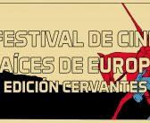 Raíces de Europa Festival Internacional de Cine. 20 y 21 de abril de 2017