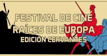 Raíces de Europa Festival Internacional de Cine. 19 y 20 de abril de 2017